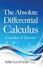 The Absolute Differential Calculus Calculus of Tensors Dover Books on Mathematics
