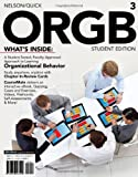ORGB 3, Student Edition (with CourseMate and Transitions 2.0 Printed Access Card) (Engaging 4ltr Press Titles for Management)
