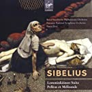 Sibelius: Lemmink�inen Suite, Valse triste, Pell�as & M�lisande, The Maiden in the Tower, Valse Triste