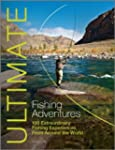 Ultimate Fishing Adventures: 100 Extr...
