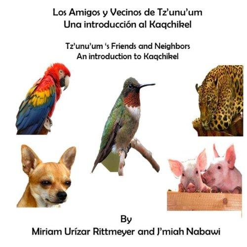 los-amigos-y-vecinos-de-tzunuum-una-introduccion-al-kaqchikel-tzunuum-s-friends-and-neighbords-an-in
