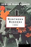 img - for Northern Borders: A Novel book / textbook / text book