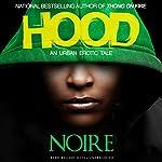 Hood: An Urban Erotic Tale |  Noire