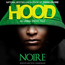 Hood: An Urban Erotic Tale (       UNABRIDGED) by Noire Narrated by Cary Hite