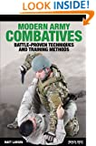 Modern Army Combatives: Battle-Proven Techniques and Training Methods