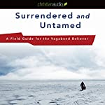 Surrendered and Untamed: A Field Guide for the Vagabond Believer | Jason Clark