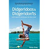 Didgeridoos and Didgeridon'ts: A Brit's Guide to Moving Your Life Down Underby Vicky Gray