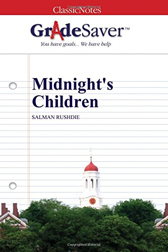 GradeSaver (TM) ClassicNotes: Midnight's Children