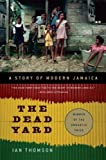 img - for The Dead Yard: A Story of Modern Jamaica by Ian Thomson (Mar 29 2011) book / textbook / text book