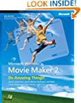 Windows Movie Maker 2: Do Amazing Thi...