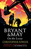 Christopher Fowler Bryant and May On The Loose: (Bryant & May Book 7)