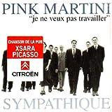 Pink Martini Sympathique [Je Ne Veux Pas...