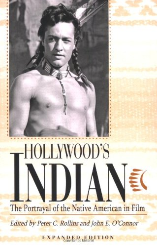 Hollywood's Indian: The Portrayal of the Native American...