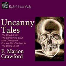 Uncanny Tales Audiobook by F. Marion Crawford Narrated by Roy Macready