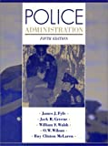 img - for Police Administration by Fyfe, James J, Greene, Jack R, Walsh, William F, Wilson, O. W., McLaren, Roy(May 1, 1996) Hardcover book / textbook / text book