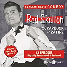 Red Skelton: Scrapbook of Satire  by Red Skelton Narrated by Red Skelton