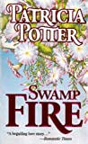 Swamp Fire (1551660784) by Patricia Potter