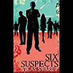 Six Suspects | Vikas Swarup