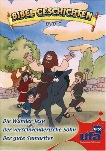 Bibelgeschichten: Die Wunder Jesu /Der verschwenderische Sohn /Der gute Samariter