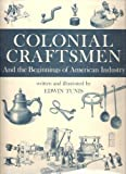 Colonial Craftsmen and the Beginnings of American Industry