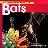 Welcome To The World Of Bats (Turtleback School & Library Binding Edition) (0613784944) by Swanson, Diane