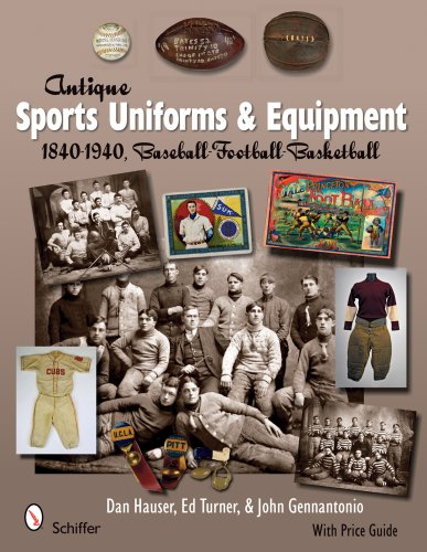 Antique Sports Uniforms & Equipment: Baseball - Football - Basketball 1840-1940