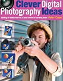 img - for Clever Digital Photography Ideas: Starting to make the most of your camera or camera phone book / textbook / text book
