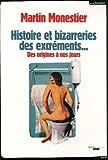 echange, troc Martin Monestier - Histoire et bizarreries des excréments : Des origines à nos jours
