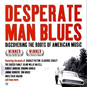 Desperate Man Blues: Discovering the Roots