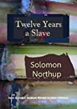 Twelve Years a Slave (Illustrated) (Journeys and Memoirs Series)