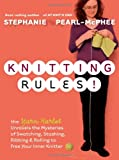 Knitting Rules!: The Yarn Harlot's Bag of Knitting Tricks (1580178340) by Pearl-McPhee, Stephanie