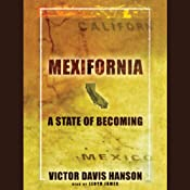 Mexifornia: A State of Becoming | [Victor Davis Hanson]