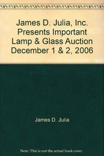 James D. Julia, Inc. Presents Important Lamp & Glass Auction December 1 & 2, 2006