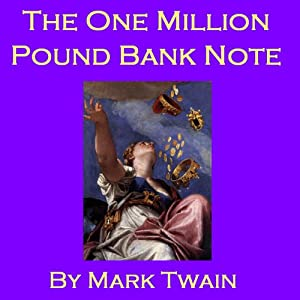 The One Million Pound Bank Note | [Mark Twain]