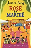 Rose En Marche: Running a Market Stall In Provence