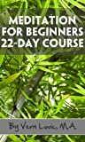 Meditation For Beginners - 22-Day Course (Simple Meditation Programs)