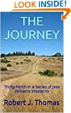 THE JOURNEY: Thirty-Ninth in a Series of Jess Williams Westerns (A Jess Williams Western Book 39)