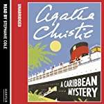 A Caribbean Mystery (       UNABRIDGED) by Agatha Christie Narrated by Joan Hickson