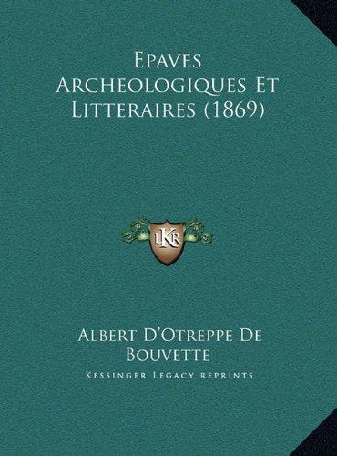 Epaves Archeologiques Et Litteraires (1869)