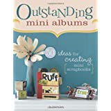 Outstanding Mini Albums Outstanding Mini Albums: 50 Ideas for Creating Mini Scrapbooks 50 Ideas for Creating Mini Scrapbookspar Jessica Acs