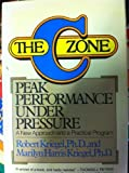 img - for The C Zone: Peak Performance Under Pressure book / textbook / text book
