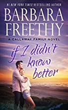 If I Didn't Know Better (The Callaways Book 9)