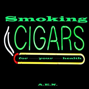 Smoking Cigars for Your Health Audiobook