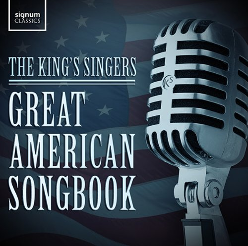 The King's Singers: Great American Songbook (German Singers compare prices)