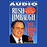 See, I Told You So | Rush Limbaugh