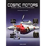 Cosmic Motors: Spaceships, Cars and Pilots of Another Galaxypar Daniel Simon