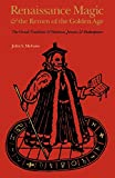 Renaissance Magic and the Return of the Golden Age: The Occult Tradition and Marlowe, Jonson, and Shakespeare