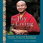 The Joy of Living: Unlocking the Secret & Science of Happiness Hörbuch von Yongey Mingyur, Eric Swanson Gesprochen von: Eric Swanson, Jason Scott Campbell