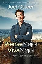 PIENSE MEJOR, VIVA MEJOR: UNA VIDA VICTORIOSA COMIENZA EN SU MENTE (SPANISH EDITION)
