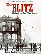 The Blitz: Belfast in the War Years by…